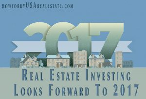 Real Estate Investing Looks Forward To 2017
