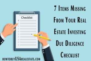 7 Items Missing From Your Real Estate Investing Due Diligence Checklist