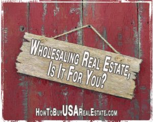 Wholesaling Real Estate, Is It For You?