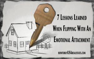 7 Lessons Learned When Flipping With An Emotional Attachment
