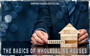 The Basics Of Wholesaling Houses