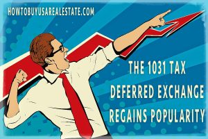 The 1031 Tax Deferred Exchange Regains Popularity
