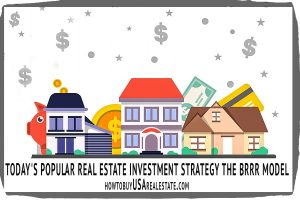 Today's Popular Real Estate Investment Strategy THE BRRR Model