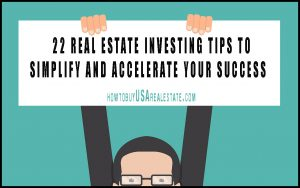 22 Real Estate Investing Tips to Simplify and Accelerate Your Success
