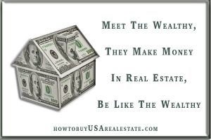 Meet The Wealthy, They Make Money In Real Estate, Be Like The Wealthy