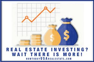 Real Estate Investing? Wait There Is More!