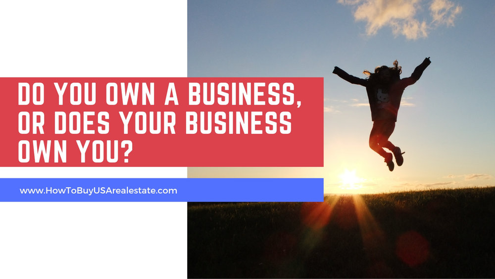 Do you own a business, or does your business own you_.jpg