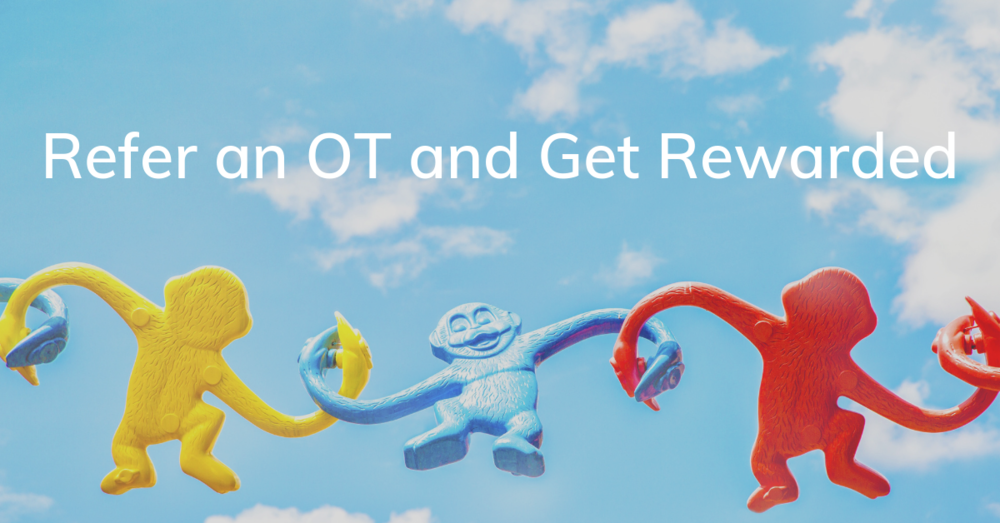 Refer an OT and Get Rewarded.png