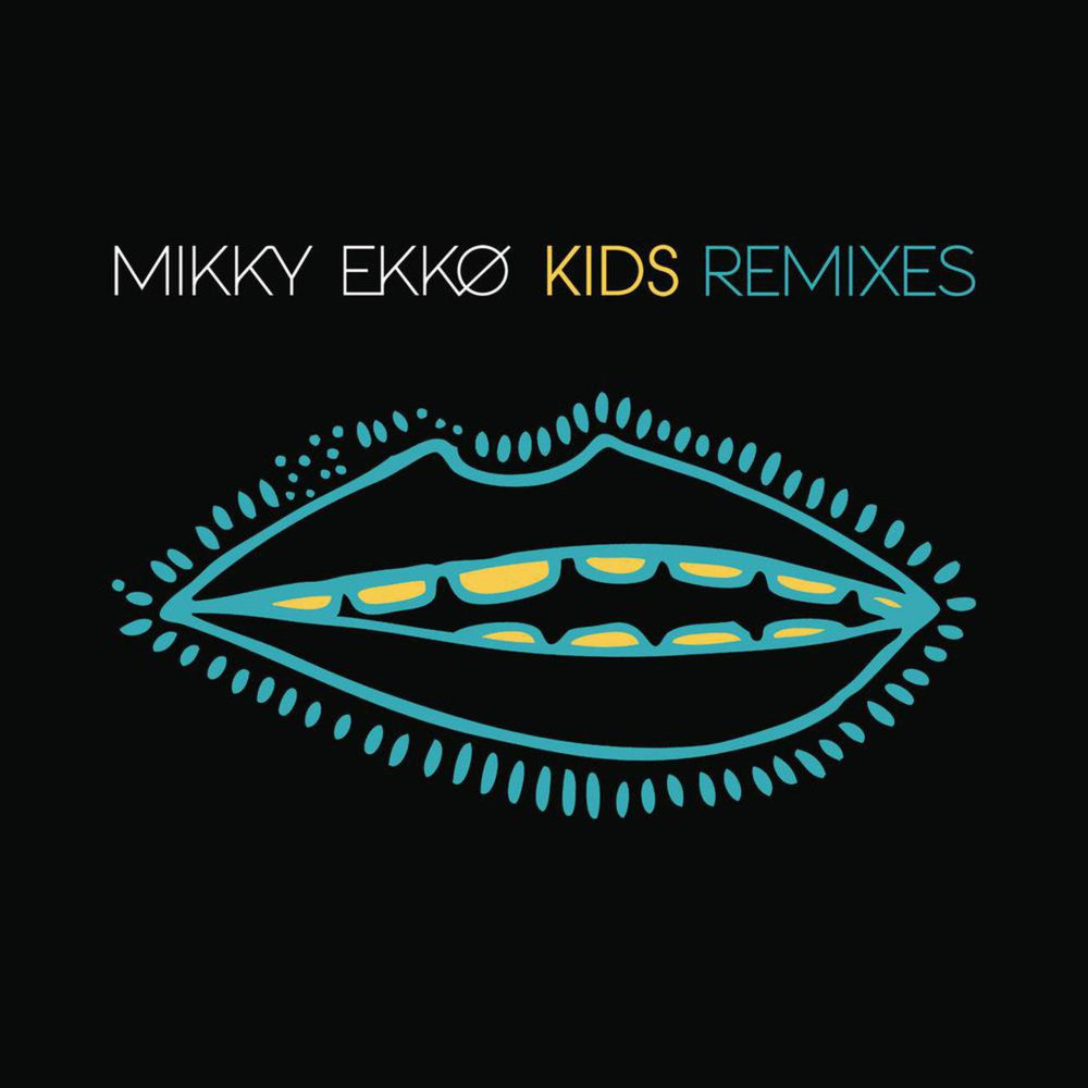 Mikky Ekko - Kids Remix