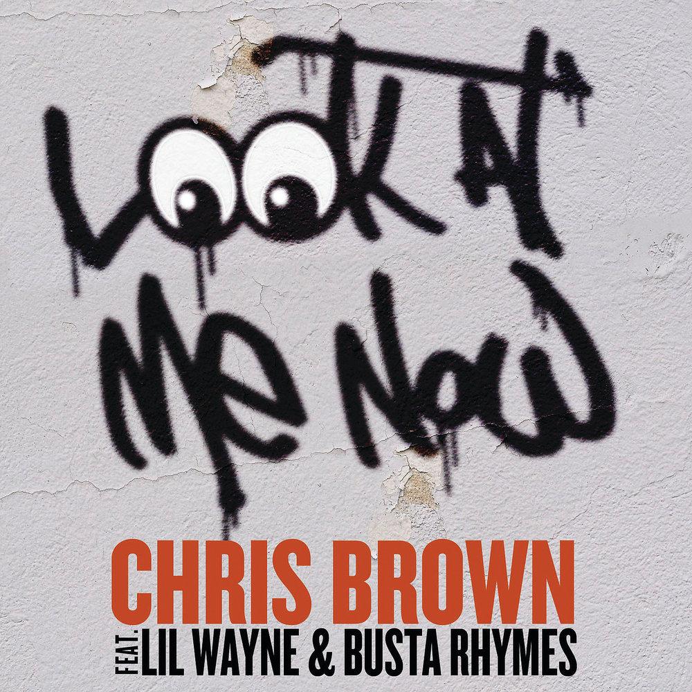 Chris Brown - Look At Me Now