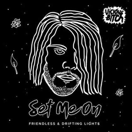 Friendless & Drifting Lights - Set Me Off