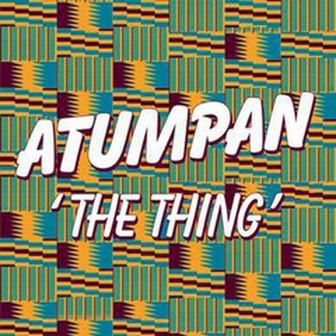 Atumpan - The Thing