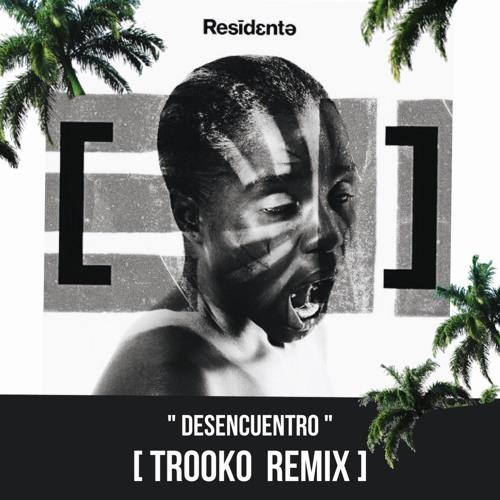 Residente - Desencuentro ( Trooko Remix)