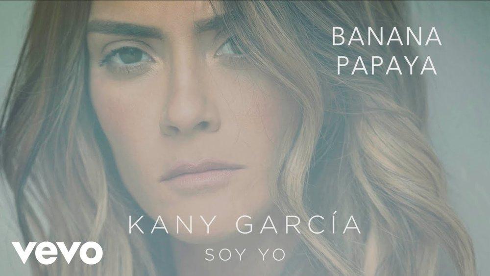 Kany Garcia - Banana Papaya (feat. Residente)