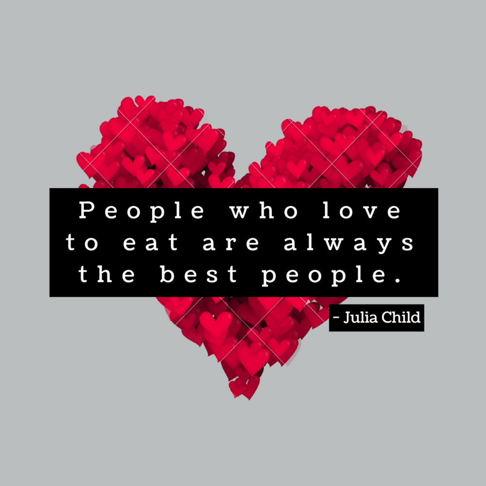 People who love to eat are the best people.png