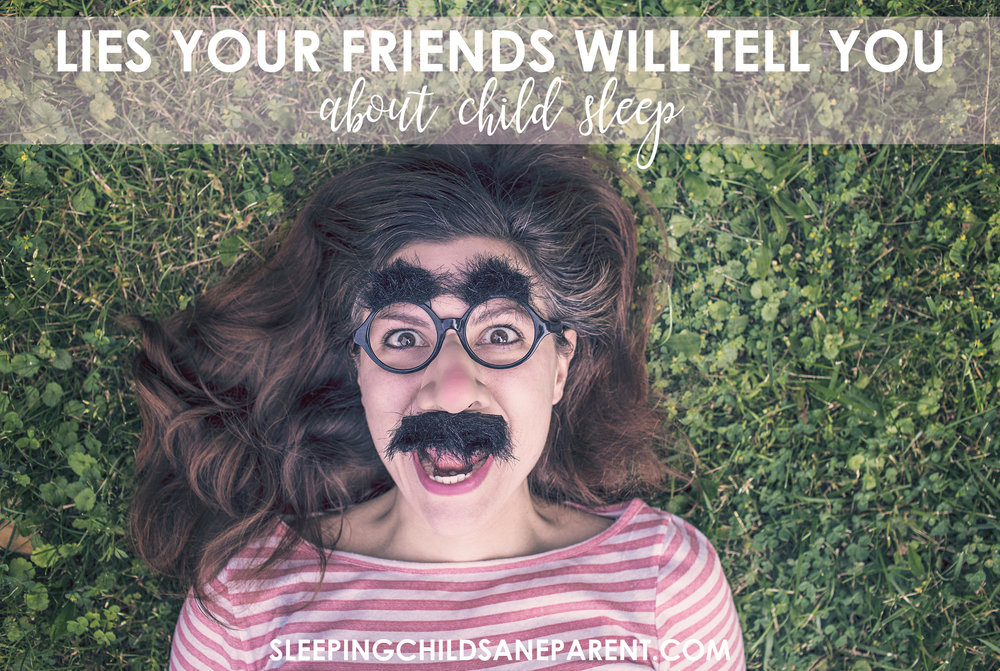"""""""Never wake a sleeping baby,"""" """"babies fall asleep when tired,"""" and """"babies eventually outgrow their sleep problems"""" are all LIES your friends might inadvertently tell you. Check out this blog post to learn the truth!"""
