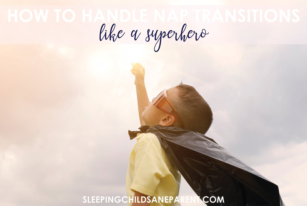 Don't let nap transitions be your kryptonite — handle them like a superhero with these tips for when and how to drop naps.