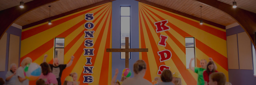 Learn about our   Sonshine Kids Ministry