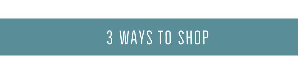 3 Ways to Shop.jpg