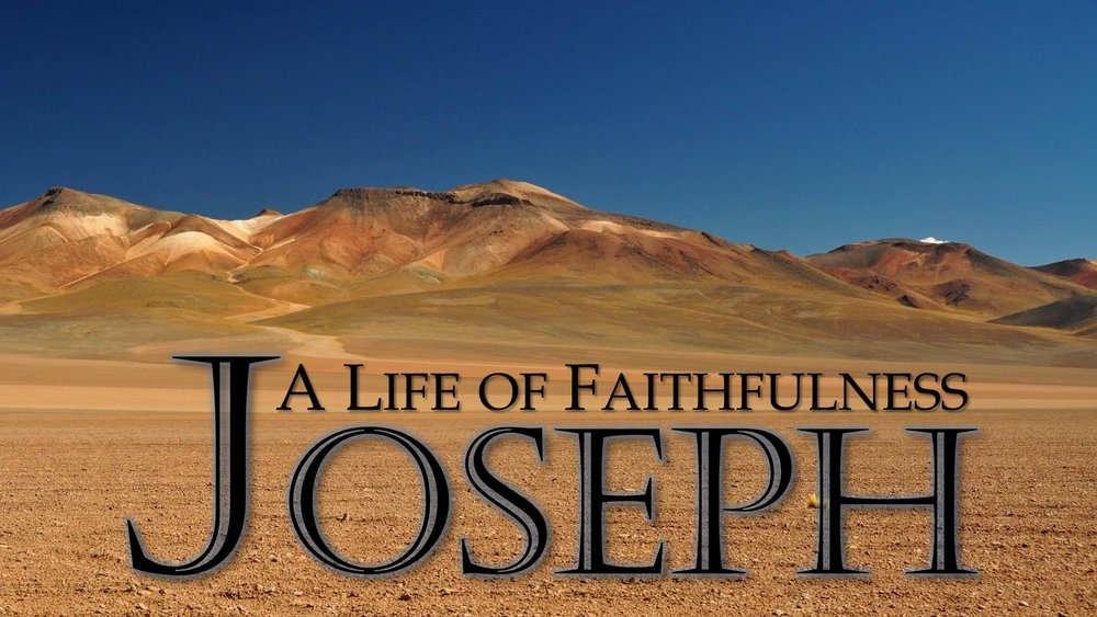 Joseph: A Life of Faithfulness