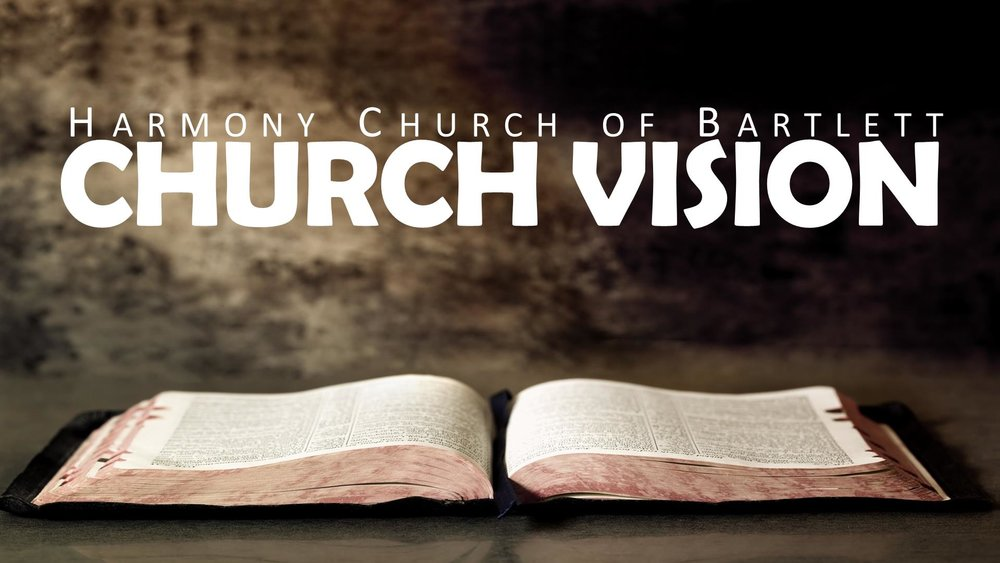 Harmony Church of Bartlett Church Vision Sermons