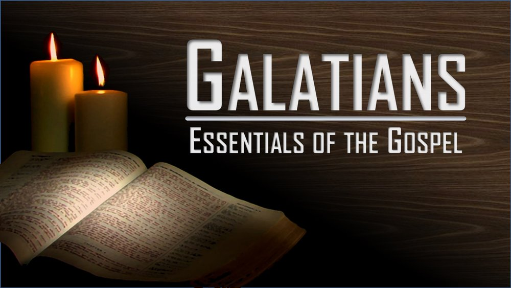 The Book of Galatians: Essentials of the Gospel