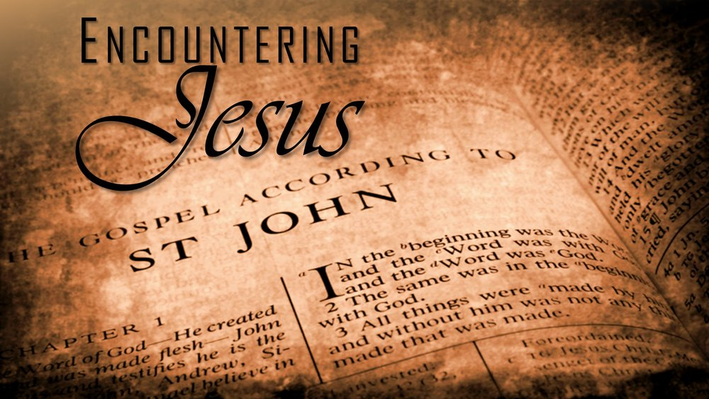 Encountering Jesus in the Gospel of John