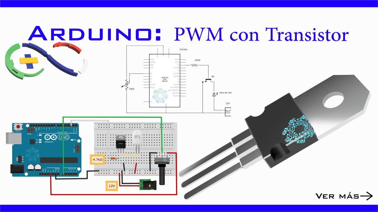 ARDUINO: PWM con Transistor — MecatrónicaLATAM