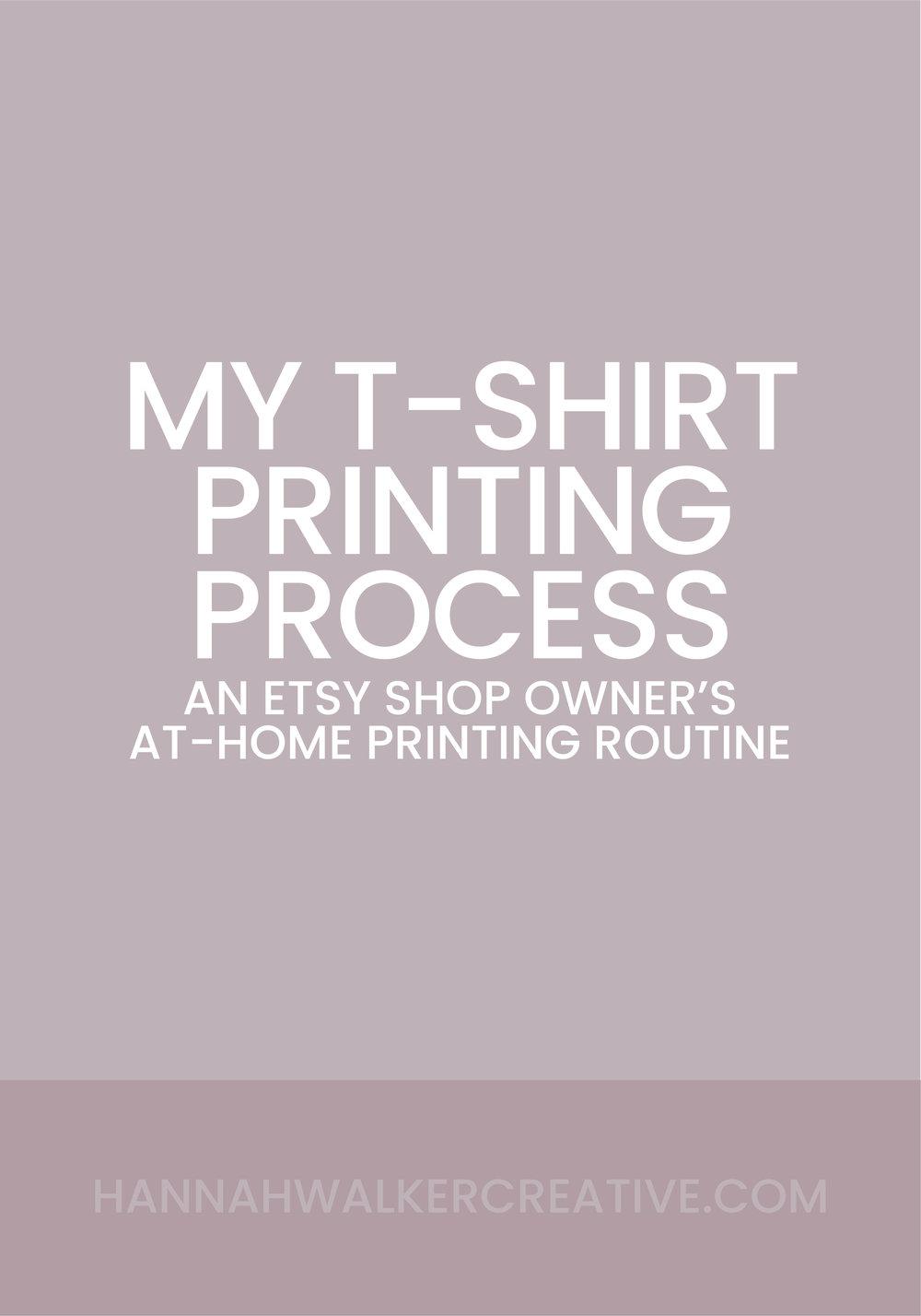 My T Shirt Printing Process Hannah Walker Creative