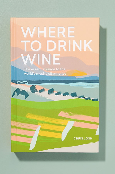 - Anthropologie Where to Drink Wine Guide Book