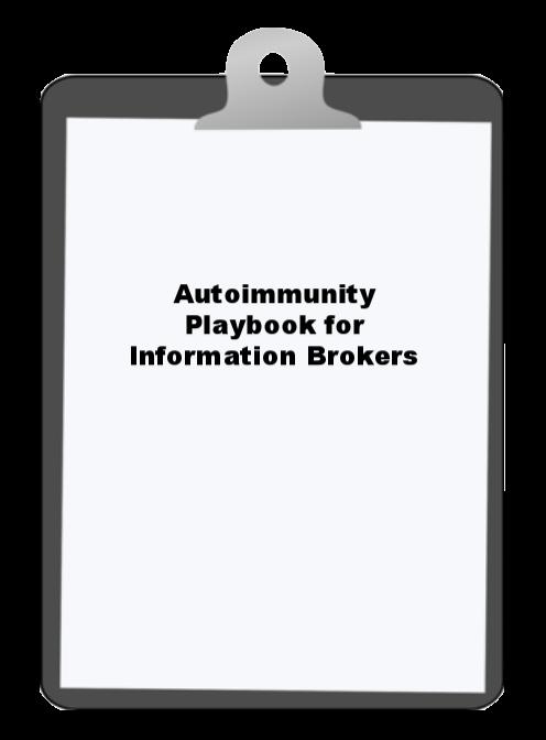 Autoimmunity Playbook for Information Brokers