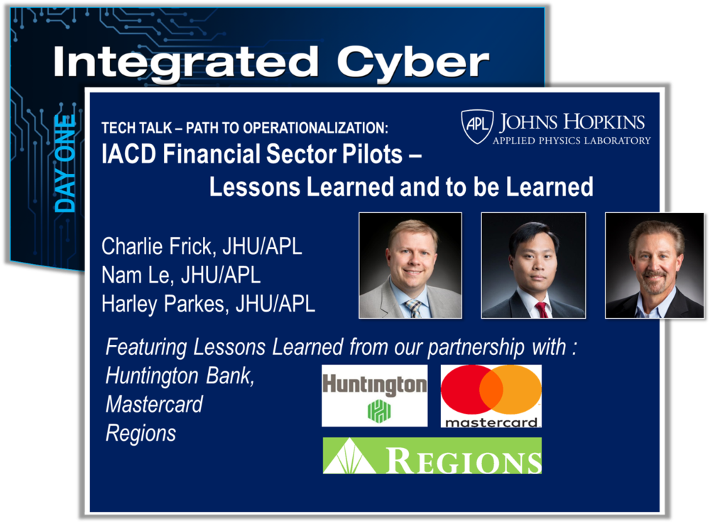 Pilot efforts foster adoption by demonstrating how to deploy the IACD framework and strategy on actual production networks. The financial sector is an ideal candidate due to the sophistication of its security teams and processes. An integrated pilot helps identify gaps and best practices for information sharing to drive automated defense. This presentation will cover the completed Discovery and Design phases and the plans for the Execution phase. Hear how differences in organizations, structures, policies, environments,and tolerances translate into different solutions able to utilize the common IACD framework. See a demonstration of the process, hear insights into technical and overall implementations, and discuss a list of metrics of success.    View Slides