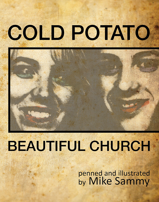 Click  here  to learn about  Cold Potato Beautiful Church .