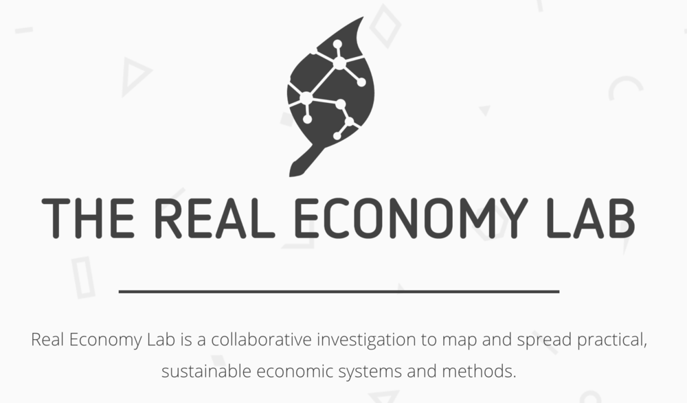 Real Economy Lab   A collaborative investigation to map and spread practical, sustainable economic systems and methods.    realeconomylab.org