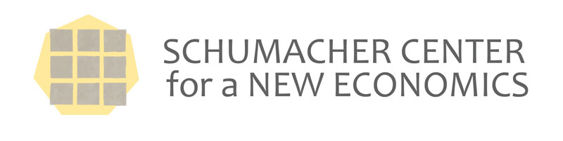 Schumacher Center for New Economics   To envision a just and sustainable global economy; apply the concepts locally; then share the results for broad replication.   centerforneweconomics.org