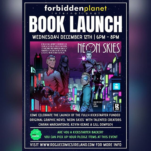 The wait is over. #NeonSkies launches from @Rogue_Comics_Ir in @forbiddenplanetdublin on December 12th at 6pm! I'll be there along with artist and co-creator @kevinkeane24 and editor @gillzebub. We'll be signing books until 8pm! (Ciarán)  #NeonSkies #BookLaunch #Kickstarter #KickstarterCampaign #BeElite #GoRogue #RoguesGallery #RogueComicsIreland #RogueNation #GraphicNovel #Comics #IrishComics #IndieComics #MakingComics #Writer #Artist #Colourist #Letterer #Editor