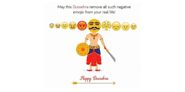 A popular WhatsApp forward in 2018 wishing people Happy Dusshera. May your life be rid of negative emojis.