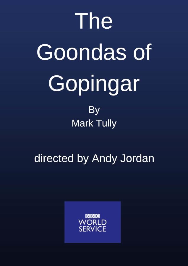The Goondas of Gopingar BBC World Service