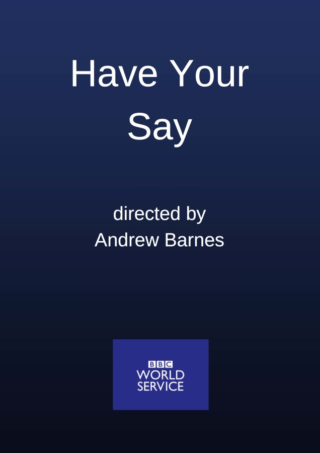 Have Your Say BBC World Service