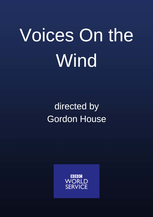 Voices on the Wind BBC World Service