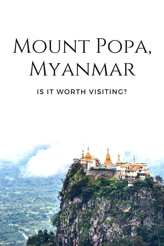 Mount Popa, Myanmar. Is it worth?