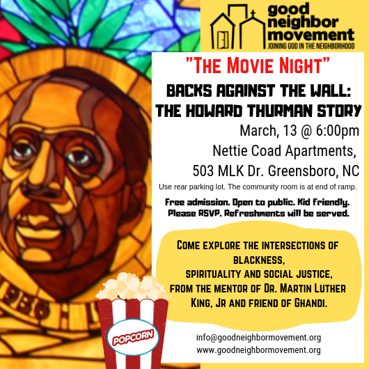 Backs Against the Wall: The Howard Thurman Story: Come join us as we explore the intersections of blackness, spirituality and social justice, from the mentor of Dr. Martin Luther King, Jr and friend of Ghandi.