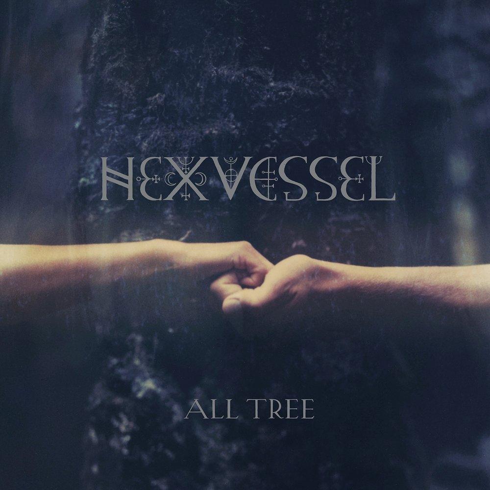 Hexvessel_All_Tree_Album_Cover__digital_1500Pixels.jpg