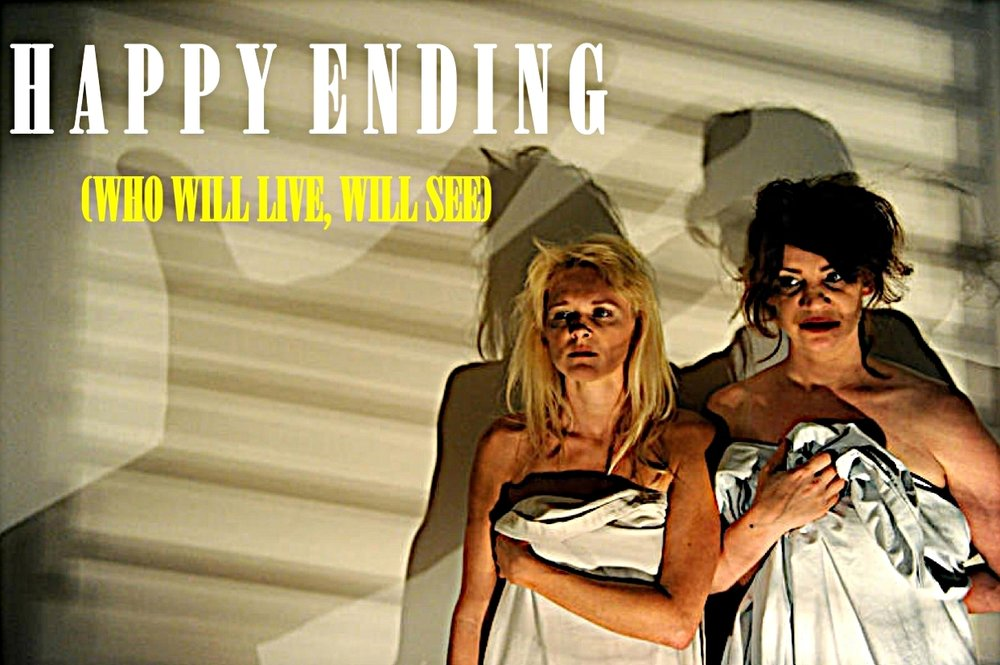 """HAPPY ENDING  (WHO WILL LIVE, WILL SEE)""  WRITTEN+DIRECTED BY/COSTUME DESIGN BY:  JOHN SINNER   CAST:  KEIRIN BROWN/BETSY MOORE/PAUL TUCCI/ILANA GUSTAFSON + (on-screen) ALAN MANDELL   PRODUCTION DESIGN/ART DIRECTION:  J GOODKIND VIDEOGRAPHY:  ADAM SOCH LIGHT+SOUND DESIGN:  MATT RICHTER SET PIECES:  DAVIS CAMPBELL COSTUME FABRICATION:  FRANCINE BRAZEAU"