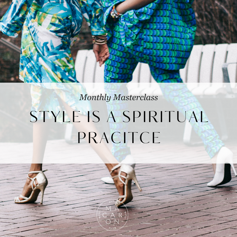 MONTHLY MASTERCLASS. STYLE IS A SPIRITUAL PRACTICE(1).png