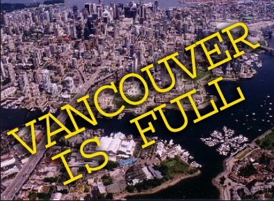 "JUST A HEADLINE PICTURE... VANCOUVER ISN'T REALLY ""FULL"" !!!"