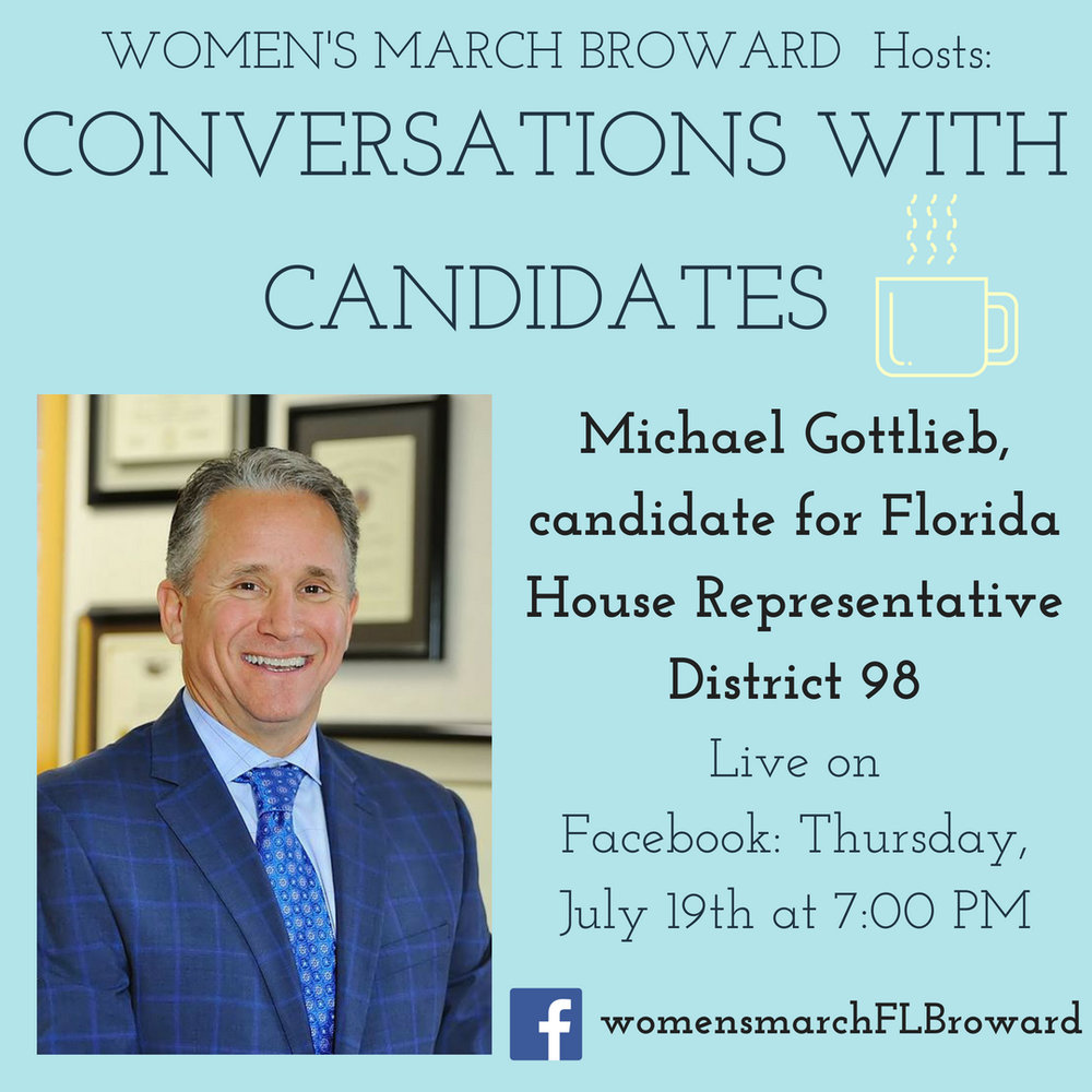 7-19-18: Conversations with Candidates: Episode Four - Episode Four of our Conversations with Candidates will be with Michael Gottlieb for Florida House District 98. We can't wait to hear from Michael about his race for State House and his platform to help the people in District 98. See you Thursday at 7:00 PM as we go LIVE on Facebook. ✊🌴❤️#conversationswithcandidates #womensmarchbroward #womensmarchflorida #michaelgottlieb #browardcounty #broward #district98 #floridahouse #2018midterms #2018 #powertothepolls #florida
