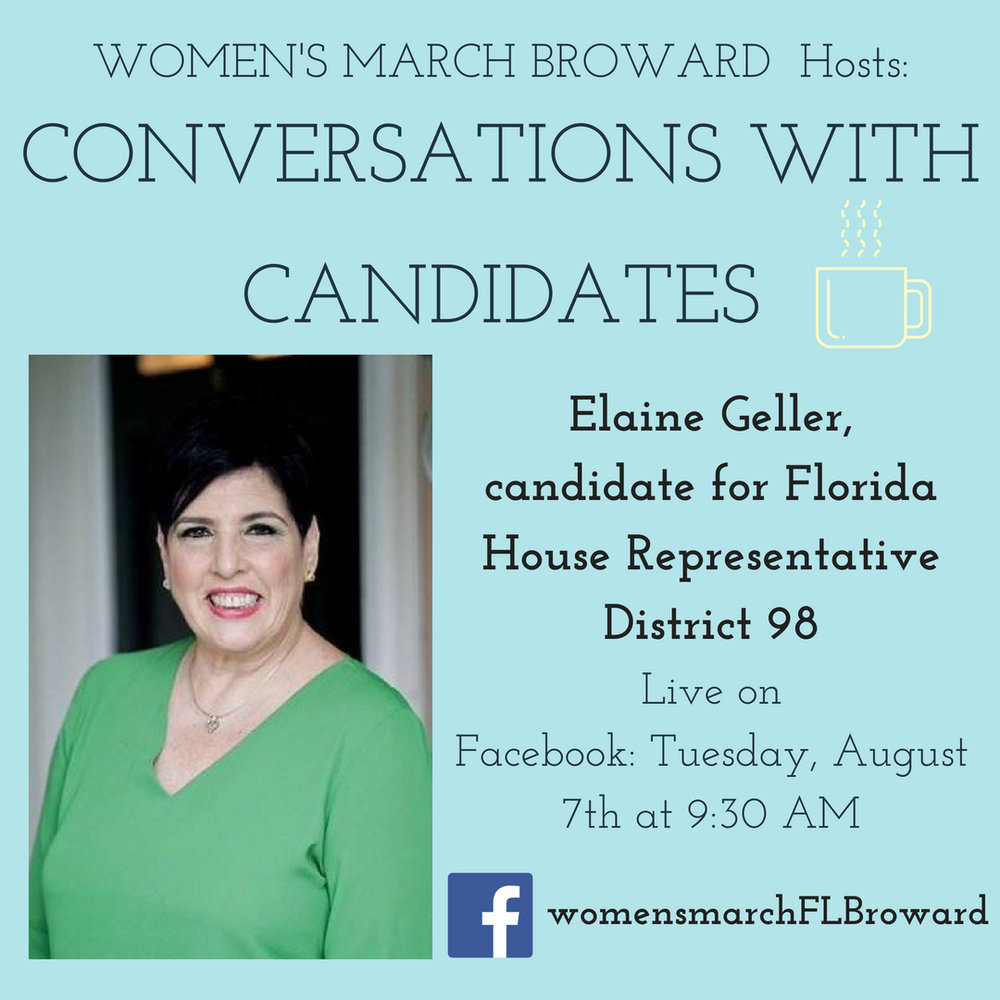 8-7-18: Conversations with Candidates - Tune in to Conversations with Candidates on Tuesday, August 7th at 9:30 AM when we go LIVE on Facebook with a conversation with Elaine Geller for Florida House - District 98! We look forward to talking to Elaine about her platform on all the issues that affect the residents in her District 98. ✊🌴❤️#conversationswithcandidates #womensmarchbroward#womensmarchflorida #elainegeller #browardcounty #broward #district98#floridahouse #2018midterms #GOTV #powertothepolls #florida #davie#plantation #sunrise