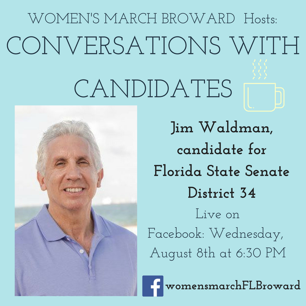 8-8-18: Conversations with Candidates - Tune in to Conversations with Candidates on Wednesday, August 8th at 6:30 PM when we go LIVE on Facebook with a conversation with Jim Waldman for State Senate District 34! We look forward to talking to Jim about his platform on all the issues that affect the residents in District 34. ✊🌴❤️ #conversationswithcandidates #womensmarchbroward#womensmarchflorida #jimwaldman #browardcounty #broward #district34#floridasenate #2018midterms #GOTV #powertothepolls #florida #bocaraton#boyntonbeach #deerfieldbeach #delraybeach #fortlauderdale#lighthousepoint #oaklandpark #pompanobeach #wiltonmanors