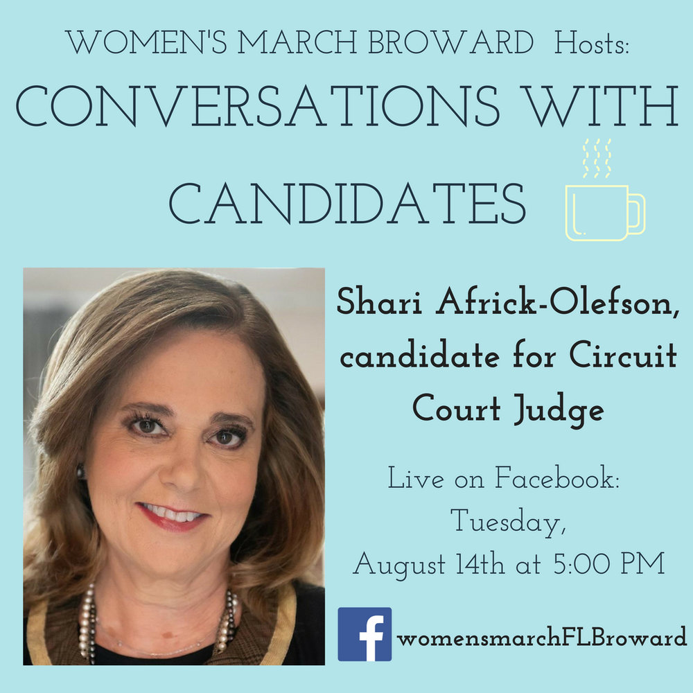 8-14-18: Conversations with Candidates - Tune in to Conversations with Candidates on Tuesday, August 14th at 5:00 PM when we go LIVE on Facebook with a conversation with Shari Africk-Olefson for Judge, Group 36! We look forward to talking to Shari. ✊🌴❤️#conversationswithcandidates #womensmarchbroward#womensmarchflorida #shariafrickolefson #browardcounty #broward#circuitcourtjudge #GOTV #powertothepolls #florida #browardcountycourt
